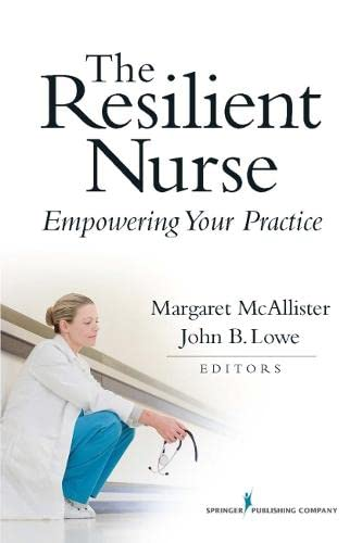9780826105936: The Resilient Nurse: Empowering Your Practice