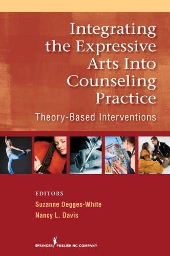 9780826106063: Integrating the Expressive Arts into Counseling Practice: Theory-Based Interventions