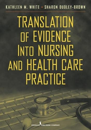 9780826106155: Translation of Evidence into Nursing and Health Care Practice (White,Translation of Evidence Into Nursing and Health Care Practice)