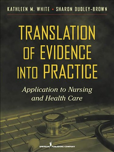 9780826106162: Translation of Evidence Into Practice: Application to Nursing and Health Care