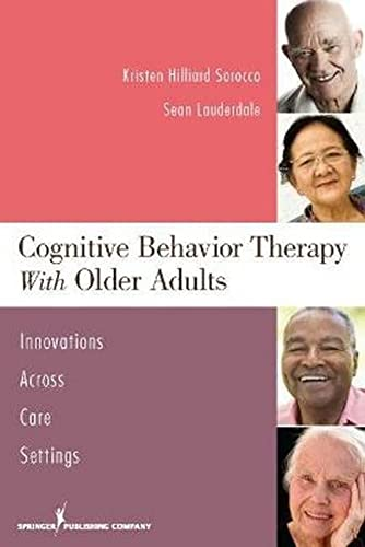 9780826106193: Cognitive Behavior Therapy with Older Adults: Innovations Across Care Settings