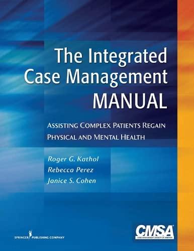 The Integrated Case Management Manual: Assisting Complex: Roger G. Kathol