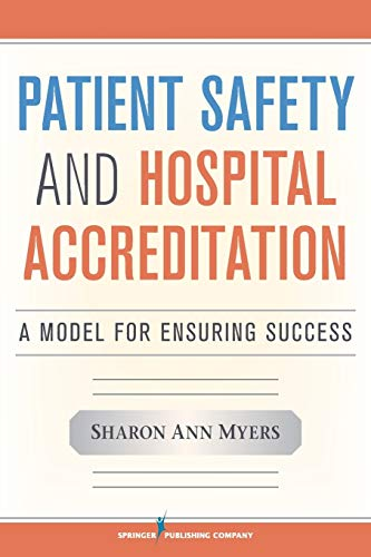 9780826106391: Patient Safety and Hospital Accreditation: A Model for Ensuring Success