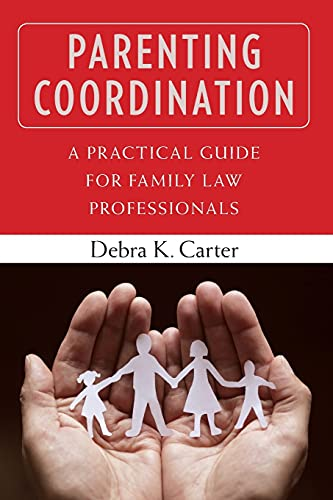 9780826106476: Parenting Coordination: A Practical Guide for Family Law Professionals
