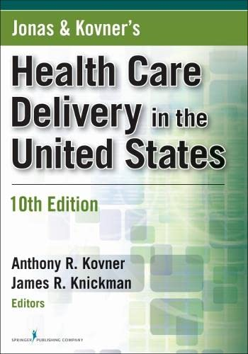 9780826106872: Jonas and Kovner's Health Care Delivery in the United States, Tenth Edition
