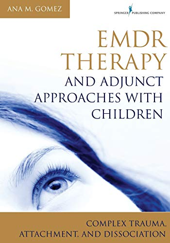9780826106971: Emdr Therapy and Adjunct Approaches with Children: Complex Trauma, Attachment, and Dissociation