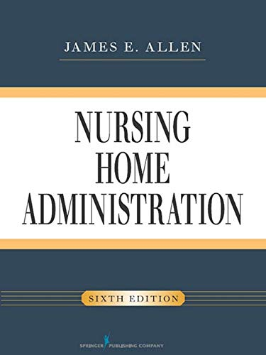 9780826107046: Nursing Home Administration, Sixth Edition