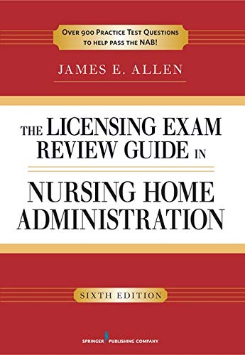 9780826107060: The Licensing Exam Review Guide in Nursing Home Administration, 6th Edition