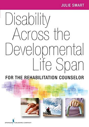 9780826107343: Disability Across the Developmental Life Span: For the Rehabilitation Counselor