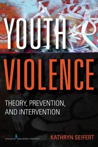 9780826107404: Youth Violence: Theory, Prevention, and Intervention