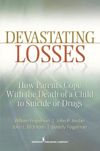 9780826107466: Devastating Losses: How Parents Cope With the Death of a Child to Suicide or Drugs