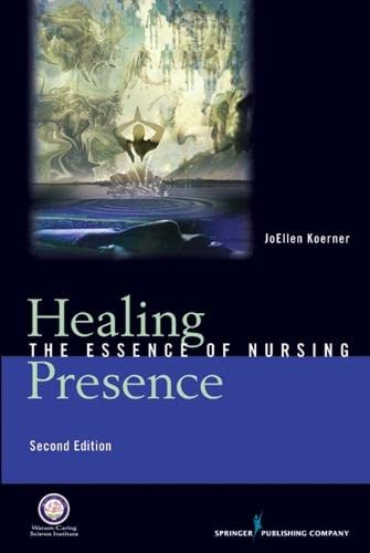 9780826107541: Healing Presence: The Essence of Nursing, Second Edition