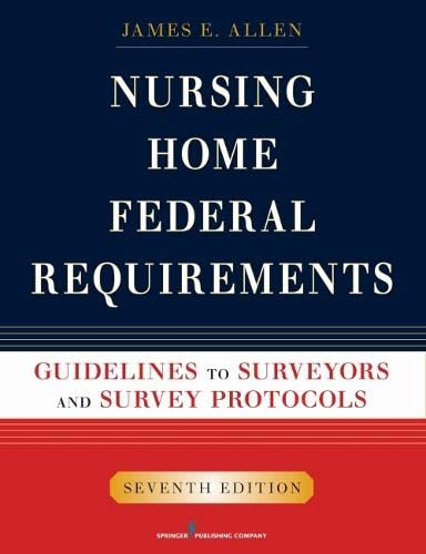 9780826107909: Nursing Home Federal Requirements: Guidelines to Surveyors and Survey Protocols, 7th Edition