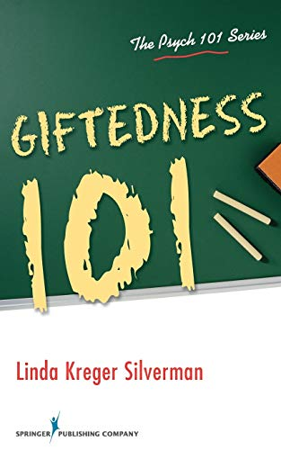 Giftedness 101 (The Psych 101 Series): Linda Kreger Silverman