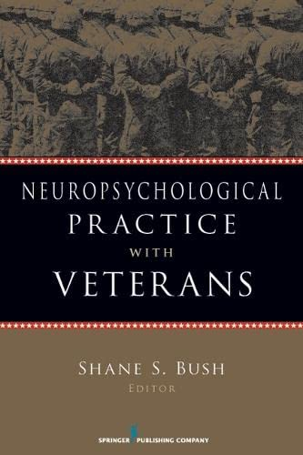 9780826108050: Neuropsychological Practice with Veterans