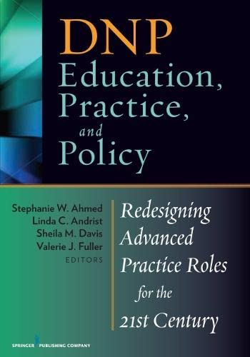 9780826108159: DNP Education, Practice, and Policy: Redesigning Advanced Practice Roles for the 21st Century