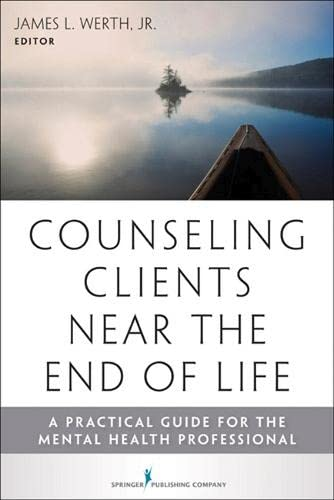 9780826108494: Counseling Clients Near the End of Life: A Practical Guide for Mental Health Professionals