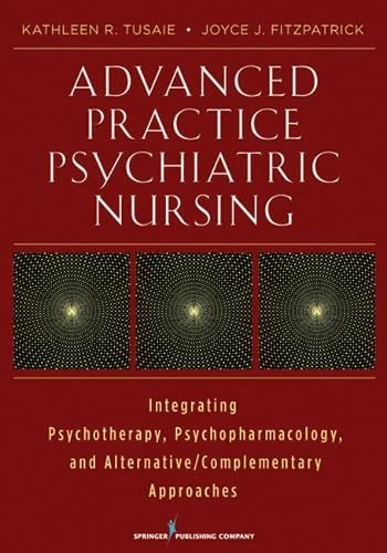 Advanced Practice Psychiatric Nursing: Integrating Psychotherapy, Psychopharmacology, and ...