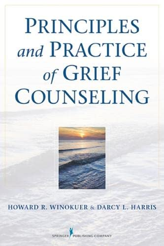9780826108722: Principles and Practice of Grief Counseling