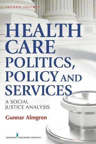 9780826108876: Health Care Politics, Policy and Services: A Social Justice Analysis, Second Edition