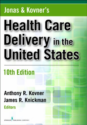 9780826108920: Jonas and Kovner's Health Care Delivery in the United States, 10th Edition (Health Care Delivery in the United States (Jonas & Kovner's))