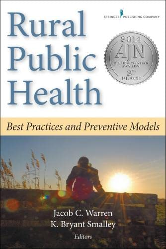 9780826108944: Rural Public Health: Best Practices and Preventive Models