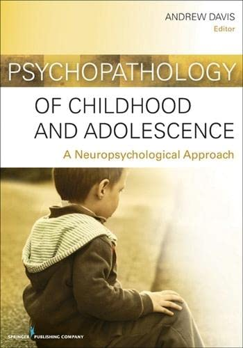 9780826109200: Psychopathology of Childhood and Adolescence: A Neuropsychological Approach