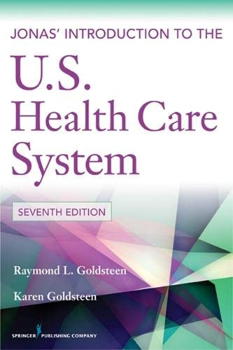 9780826109309: Jonas' Introduction to the U.S. Health Care System, 7th Edition (Health Care Delivery in the United States (Jonas & Kovner's))