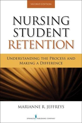 9780826109491: Nursing Student Retention: Understanding the Process and Making a Difference, Second Edition