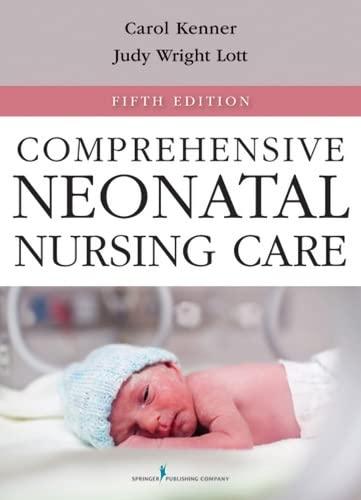 9780826109750: Comprehensive Neonatal Nursing Care: Fifth Edition (Comprehensive Neonatal Nursing: A Physiologic Perspective (Kenner))
