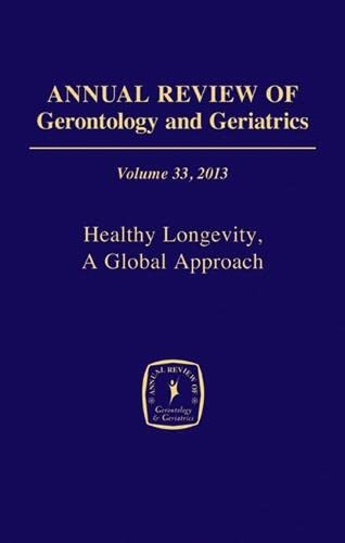 Annual Review of Gerontology and Geriatrics, Volume: Robine PhD, Jean-Marie