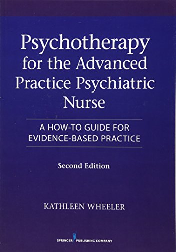9780826110008: Psychotherapy for the Advanced Practice Psychiatric Nurse: A How-to Guide for Evidence-Based Practice