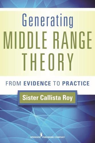 9780826110091: Generating Middle Range Theory: From Evidence to Practice (Roy, Generating Middle Range Theory)