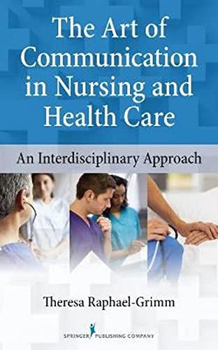 9780826110558: The Art of Communication in Nursing and