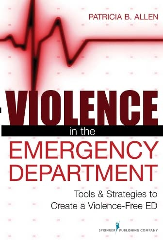 9780826110596: Violence in the Emergency Department: Tools & Strategies to Create a Violence-Free ED