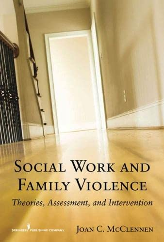 9780826111326: Social Work and Family Violence: Theories, Assessment, and Intervention