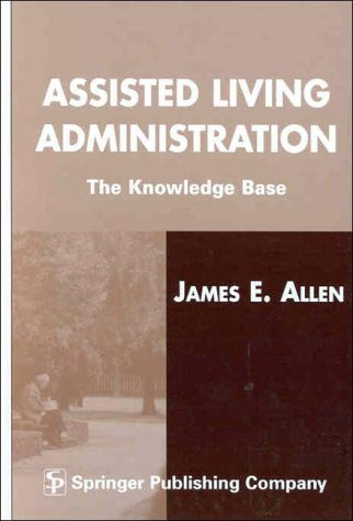 9780826112538: Assisted Living Administration: The Knowledge Base