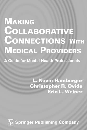 Making Collaborative Connections with Medical Providers: A: Weiner PhD, Eric