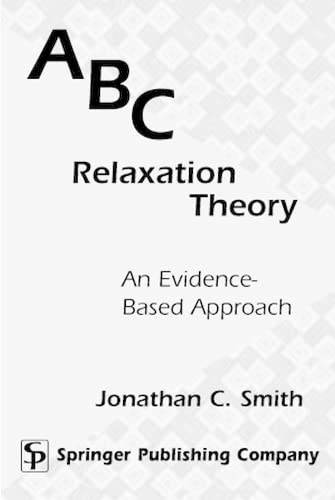 ABC Relaxation Theory: An Evidence - Based: Jonathan C. Smith