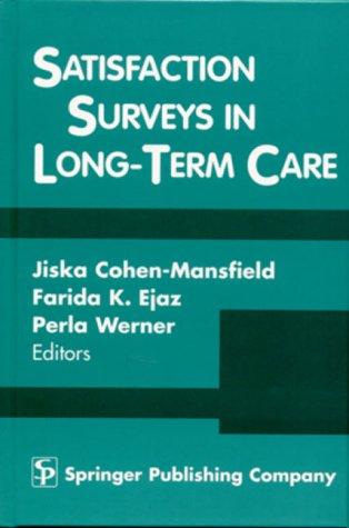 9780826112842: Satisfaction Surveys in Long-Term Care