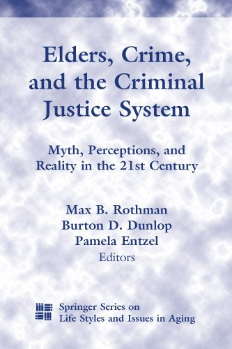9780826113344: Elders, Crime, and the Criminal Justice System: Myth, Perceptions, and Reality in the 21st Century