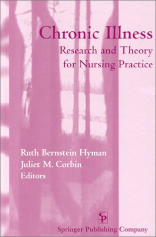Chronic Illness: Research and Theory for Nursing: Hyman, Ruth Bernstein