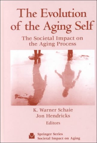 9780826113634: The Evolution of the Aging Self: The Societal Impact on the Aging Process (Societal Impact on Aging Series)
