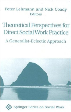 Theoretical Perspectives for Direct Social Work: A: Peter Lehmann, Nick