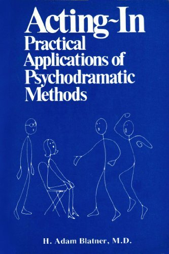 9780826114006: Acting-In: Practical Applications of Psychodramatic Methods