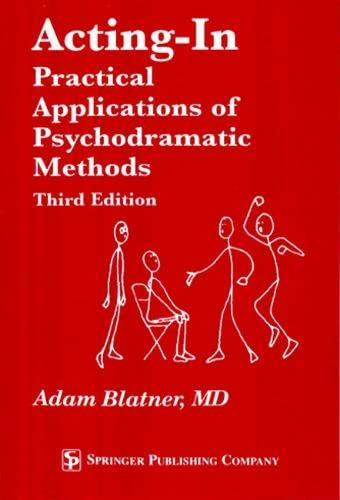 9780826114020: Acting-In: Practical Applications of Psychodramatic Methods, Third Edition