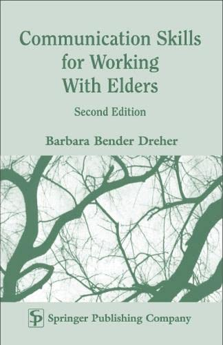 9780826114051: Communication Skills for Working with Elders: Second Edition