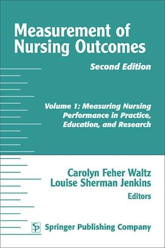 Measurement of Nursing Outcomes, Volume 1: Measuring: Waltz PhD RN