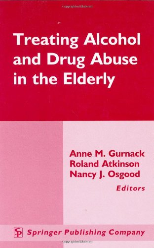 9780826114341: Treating Alcohol and Drug Abuse in the Elderly: A Clinical Guide