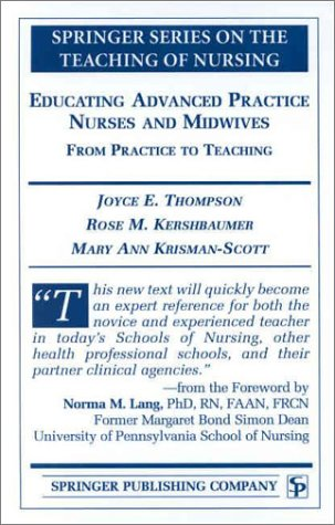 9780826114372: Educating Advanced Practice Nurses and Midwives: From Practice to Teaching (Springer Series on the Teaching of Nursing)